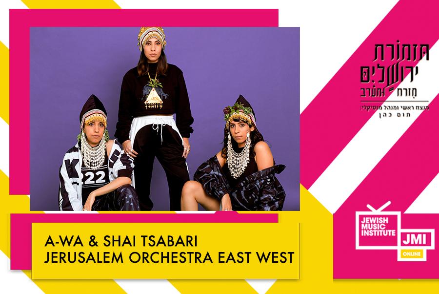 JMI Online: Jerusalem Orchestra East West with A-WA and Shai Tsabari