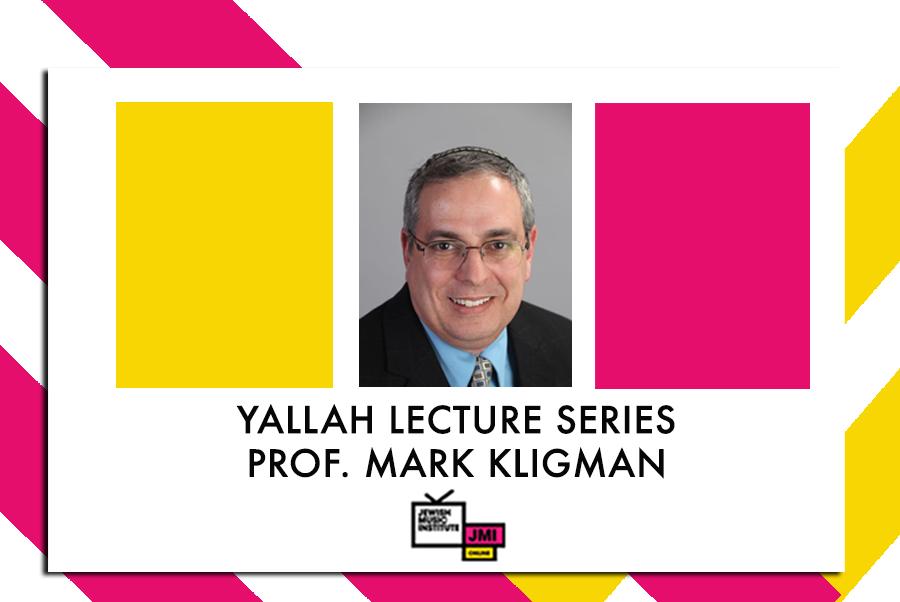JMI Online: Yallah Lecture Series – Prof. Mark Kligman